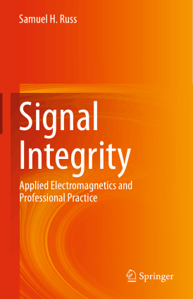 Signal Integrity Applied Electromagnetics and Professional Practice Samuel H Russ