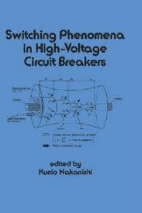 Switching Phenomena in HighVoltage Circuit Breakers by Kunio Nakanishi