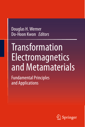Transformation Electromagnetics and Metamaterials Fundamental Principles and Applications Douglas