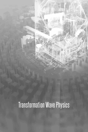 Transformation wave physics electromagnetics elastodynamics and thermodynamics