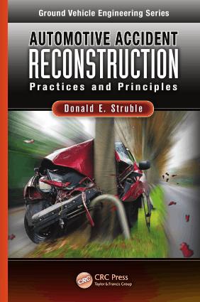 Automotive Accident Reconstruction Practices and Principles Donald E. Struble