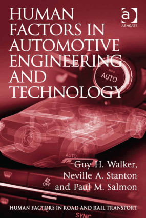 Human Factors in Automotive Engineering and Technology Guy H. Walker