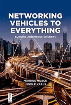 Networking Vehicles to Everything Evolving Automotive Solutions Markus Mueck and Ingolf Karls