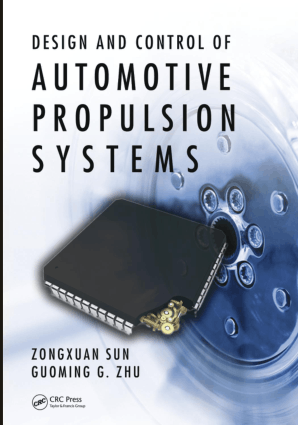 Design and Control of Automotive Propulsion Systems Mechanical and Aerospace Engineering 1st Edition by Zongxuan Sun