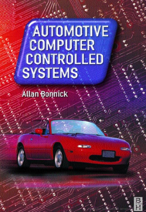 Automotive Computer Controlled Systems Allan W. M. Bonnick