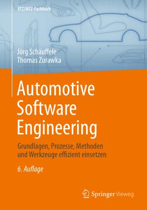 Automotive Software Engineering Grundlagen Prozesse Methoden und Werkzeuge effizient einsetzen Thomas Zurawka