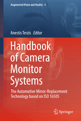 Handbook of Camera Monitor Systems The Automotive Mirror Replacement Technology based on ISO 16505 Anestis Terzis