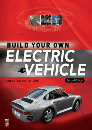 Build Your Own Electric Vehicle Second Edition Seth Leitman and Bob Brant