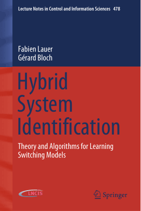 Hybrid System Identification Theory and Algorithms for Learning Switching Models Fabien Lauer