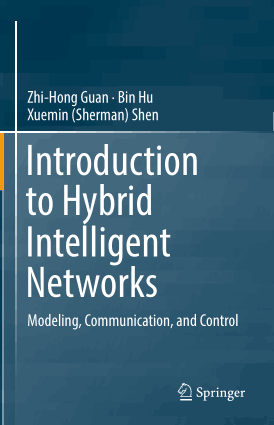 Introduction to Hybrid Intelligent Networks Modeling Communication and Control Zhi Hong Guan