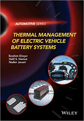 Thermal Management of Electric Vehicle Battery Systems Ibrahim Dincer