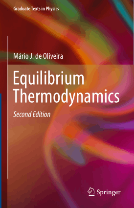 Equilibrium Thermodynamics Second Edition by Mario J. de Oliveira