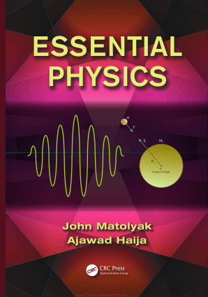 Essential Physics by John Matolyak and Ajawad Haija