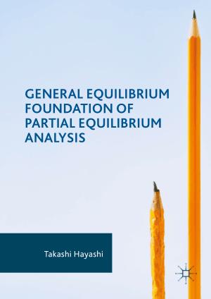 General Equilibrium Foundation of Partial Equilibrium Analysis by Takashi Hayashi