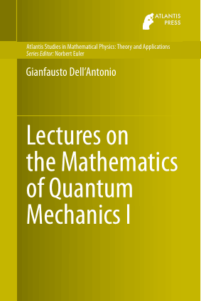 Lectures on the Mathematics of Quantum Mechanics 1 by Gianfausto Dell Antonio