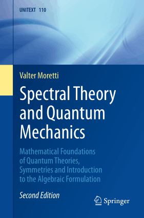 Spectral Theory and Quantum Mechanics Mathematical Foundations of Quantum Theories