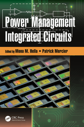 Power Management Integrated Circuits by Mona M. Hella and Patrick Mercier