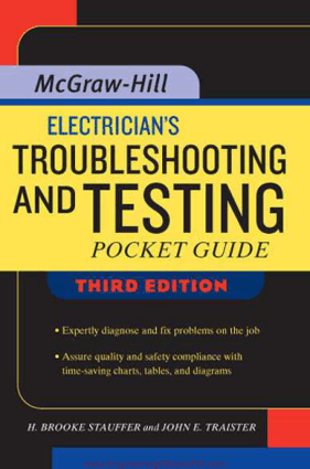 Electricians Troubleshooting and Testing Pocket Guide Third Edition By H. Brooke Stauffer and John E. Traister