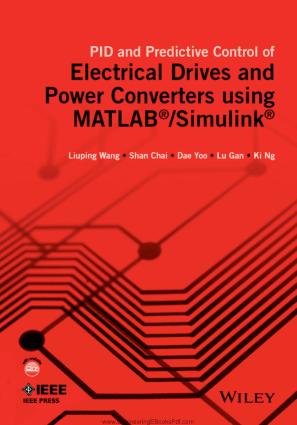 PID and Predictive Control Of Electrical Drives and Power Converters Using MATLAB Simulink By Liuping Wang, Shan Chai, Dae Yoo, Lu Gan and Ki Ng