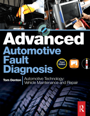 Advanced Automotive Fault Diagnosis Third Edition Automotive Technology Vehicle Maintenance and Repair Tom Denton