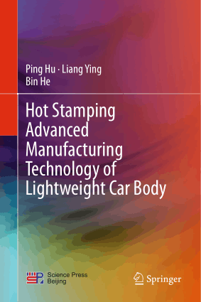 Hot Stamping Advanced Manufacturing Technology of Lightweight Car Body Ping Hu