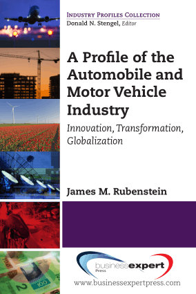 A profile of the automobile and motor vehicle industry innovation transformation globalization James M Rubenstein