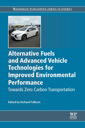 Alternative fuels and advanced vehicle technologies for improved environmental performance Towards zero carbon transportation Richard Folkson
