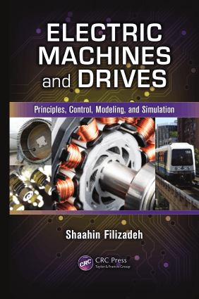 Electric Machines and Drives Principles Control Modeling and Simulation