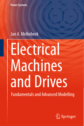 Electrical Machines and Drives Fundamentals and Advanced Modelling