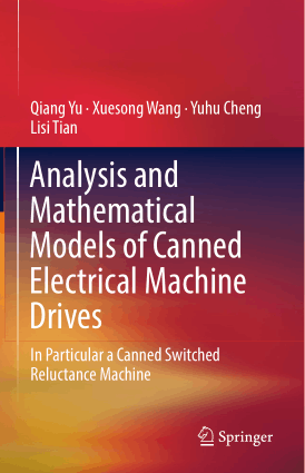 Analysis and Mathematical Models of Canned Electrical Machine Drives In Particular a Canned Switched Reluctance Machine