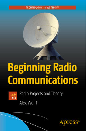 Beginning Radio Communications Radio Projects and Theory by Alex Wulff