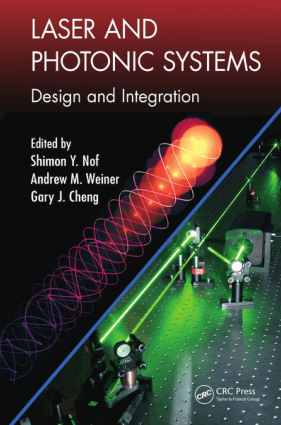 Laser and Photonic Systems Design and Integration by Shimon Y. Nof Andrew M. Weiner and Gary J. Cheng