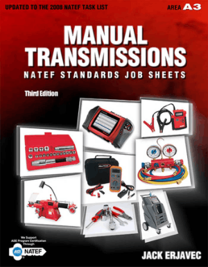 Manual Transmissions NATEF Standards Job Sheets Third Edition by Jack Erjavec