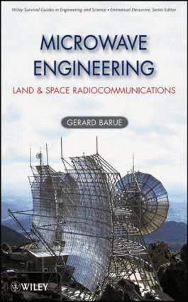 Microwave Engineering Land and Space Radiocommunications by Gerard Barue
