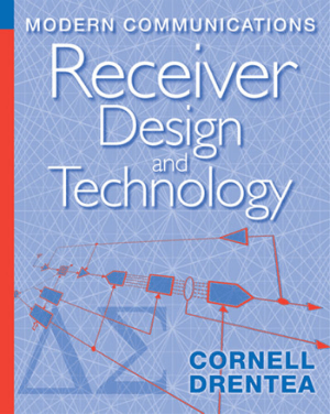 Modern Communications Receiver Design and Technology By Cornell Drentea