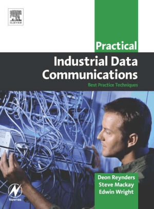 Practical Industrial Data Communications by Deon Reynders
