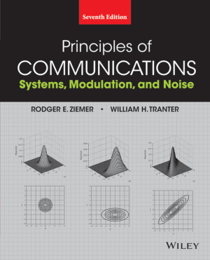 Principles of Communications Systems Modulation and Noise Seventh Edition by Mr Rodger E. Ziemer and William H. Tranter