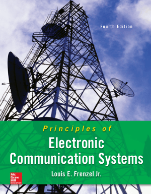 Principles of Electronic Communication Systems Fourth Edition by Louis E. Frenzel Jr