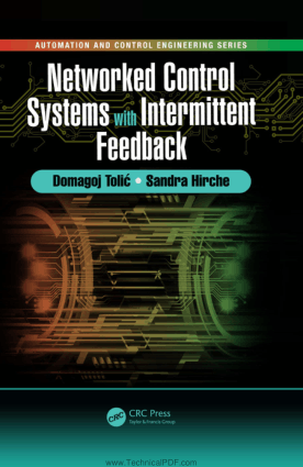 Networked Control Systems with Intermittent Feedback by Domagoj Tolic and Sandra Hirche