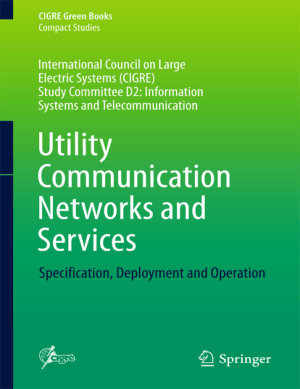 Utility Communication Networks and Services Specification Deployment and Operation by Carlos Samitier