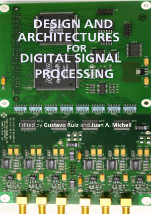 Design and Architectures for Digital Signal Processing By Gustavo Ruiz and Juan A. Michell