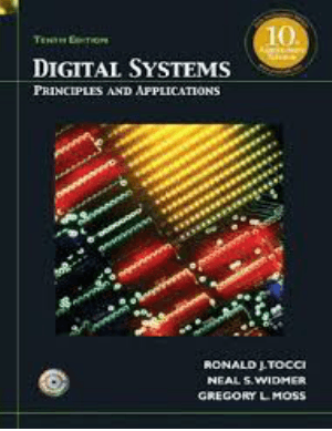 Digital Systems Principles and Applications Tenth Edition by Ronald J. Tocci Neal S. Widmer and Gregory L. Moss