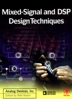 Mixed Signal and DSP Design Techniques by Walt Kester