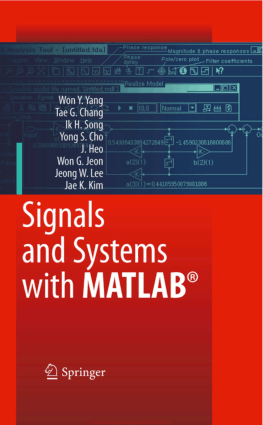 Signals and Systemswith MATLABWon Y. Yang Tae G. Chang Ik H. SongYong S. Cho Jun Heo Won G. JeonJeong W. Lee and Jae K. Kim