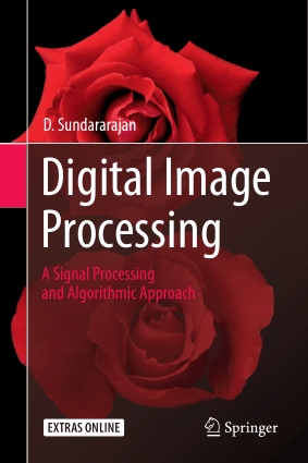 Digital Image Processing a Signal Processing and Algorithmic Approach by D. Sundararajan
