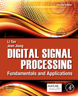 Digital Signal Processing Fundamentals and Applications Second Edition by Li Tan and Jean Jiang