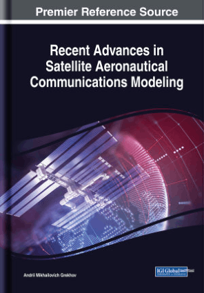 Recent Advances in Satellite Aeronautical Communications Modeling by Andrii Mikhailovich Grekhov