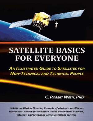 Satellite Basics for Everyone by C. Robert Welti