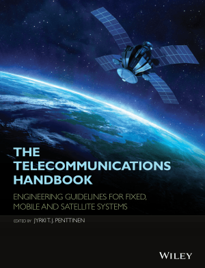 The Telecommunications Handbook Engineering Guidelines for Fixed Mobile and Satellite Systems By Jyrki T J Penttinen