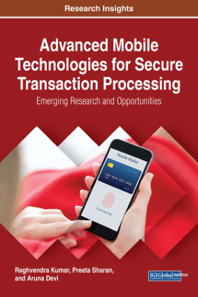 Advanced mobile technologies for secure transaction processing emerging research and opportunities